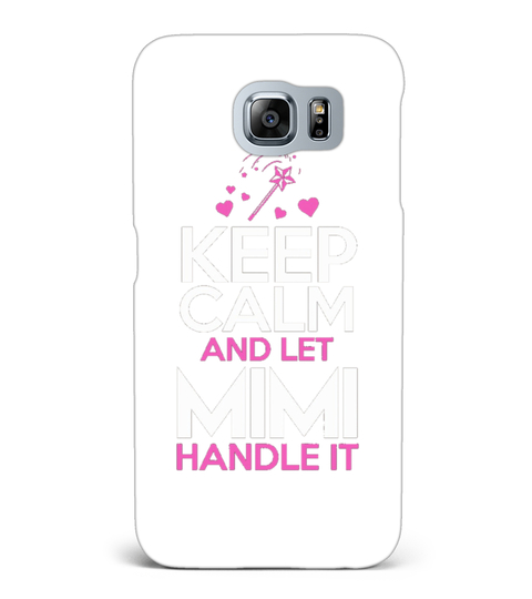 Keep Calm And Let Mimi Handle It  Mimi T-shirt Mobilcover Samsung Galaxy S6 | Teezily