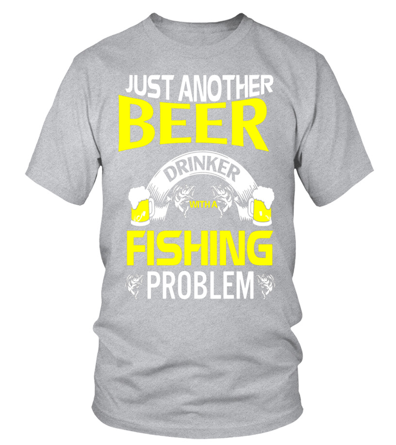 Just Another Beer Drinker With a Fishing Problem Unisex Hoodie