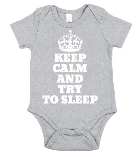 Keep Calm and try to sleep Babybodys | Teezily