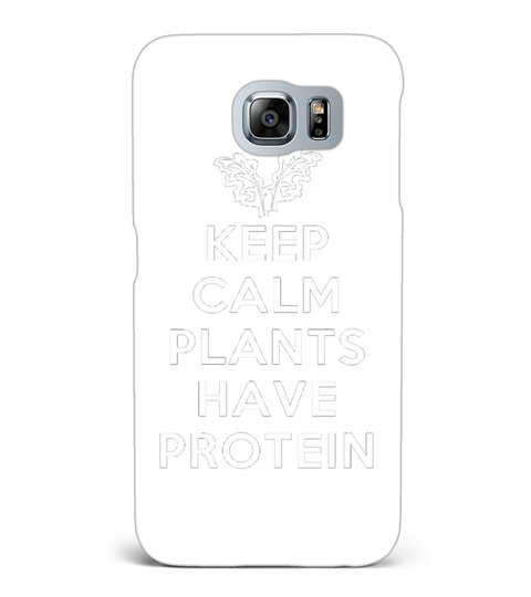 Keep Calm Plants Have Protein T-shirt Fitness Vegan Veggie Mobilcover Samsung Galaxy S6 | Teezily