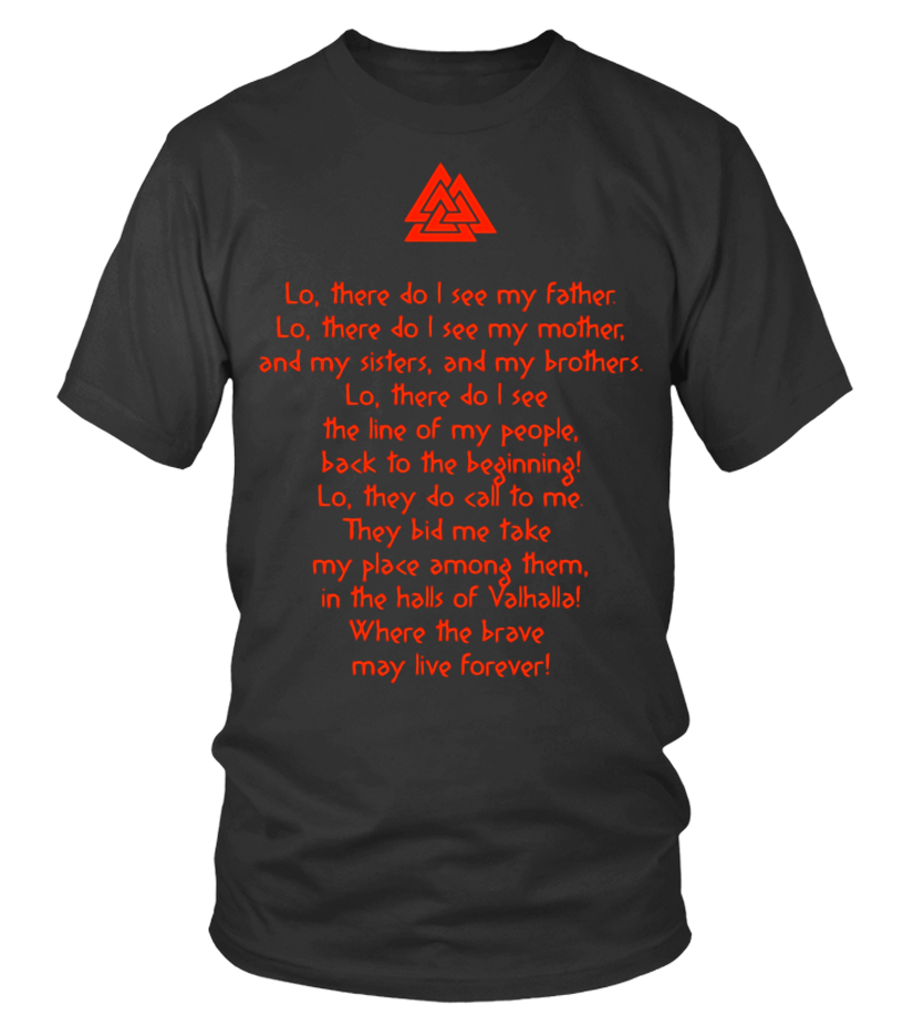 The Viking Prayer Lo There Do I See My Father Shirt Limited Edition T Shirt Teezily