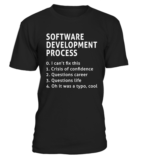 Software Development Process Funny t-paita | Teezily