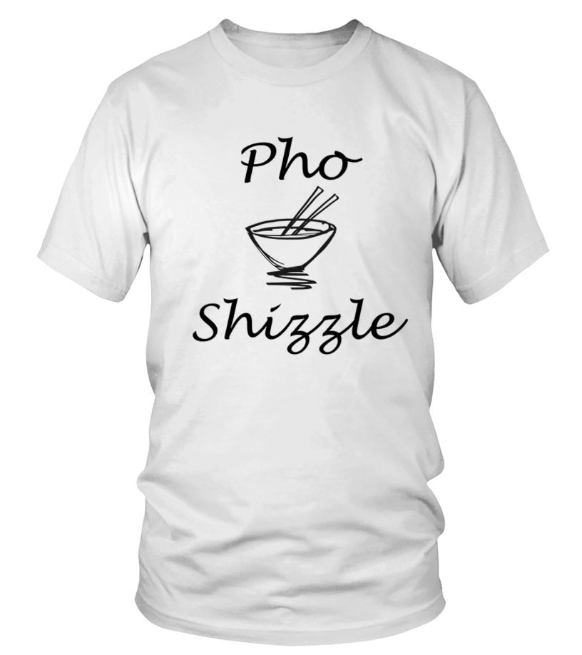 accd197a Pho Shizzle Vietnamese Funny Asian Foodie Vegan T shirt - T-shirt ...