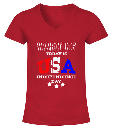 Warning today is usa indenpendence day T-Shirt | Teezily