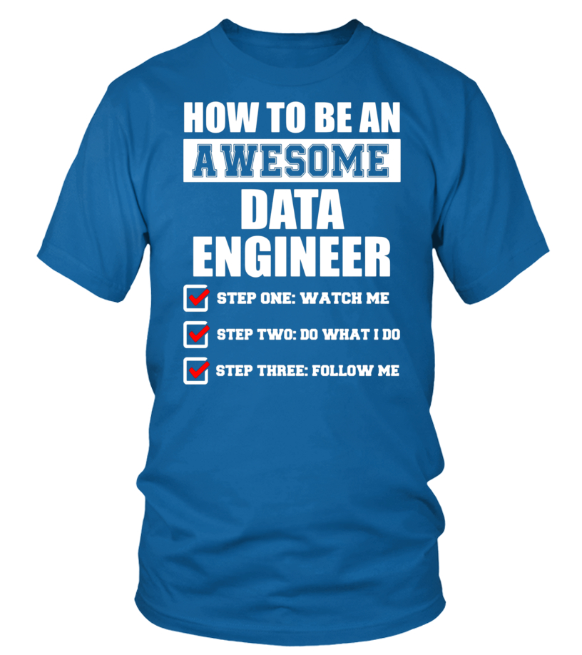 e3635bc0b Funny Gift Ideas For Awesome Data Engineer T-shirt - T-shirt | Teezily