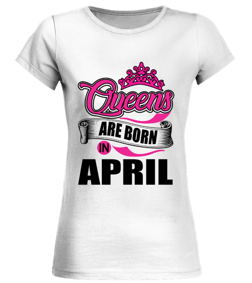 96ba514c Queens are born in April - T-shirt | Teezily
