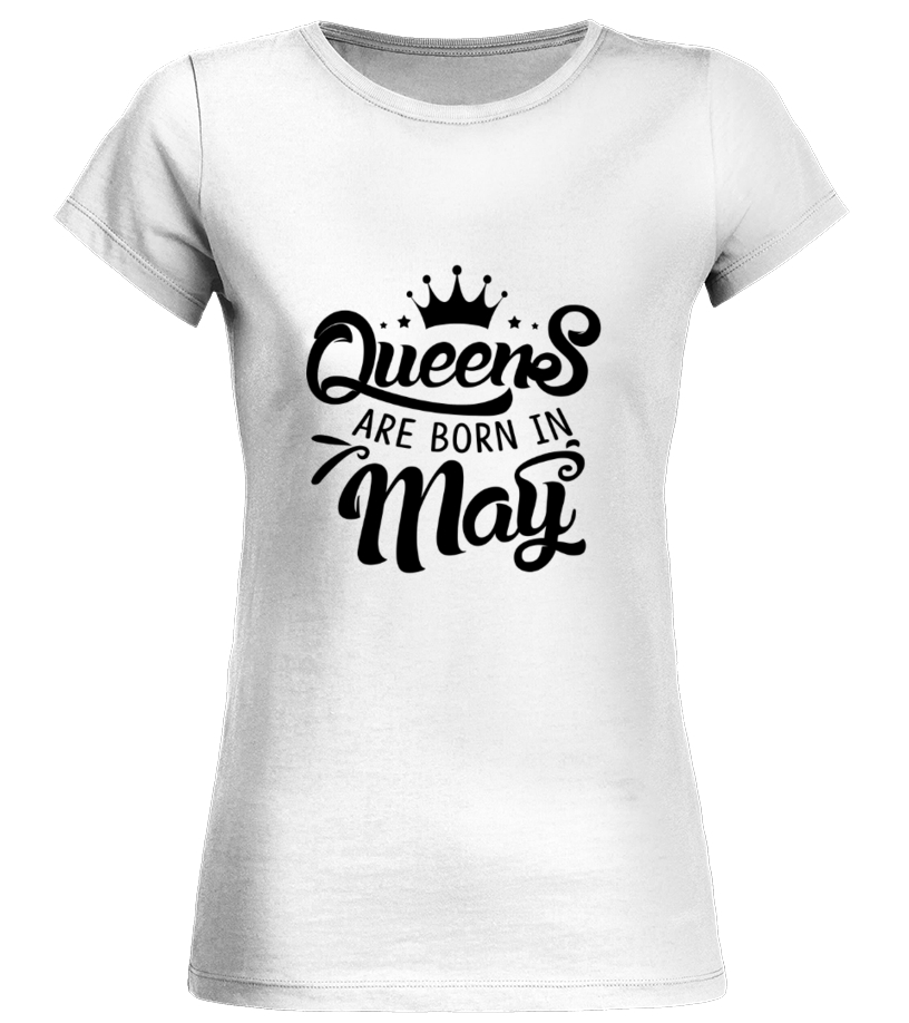 b0a50a07b Queens are born in May - T-shirt | Teezily
