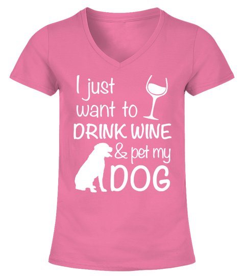 Drink Wine & Pet My Dog! T-shirt | Teezily