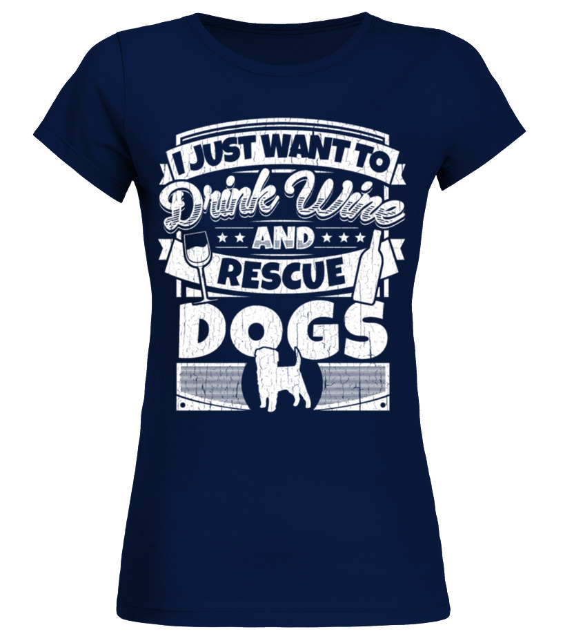 b8cab74ceeb T-shirt - I just want to drink wine and rescue dogs shirt