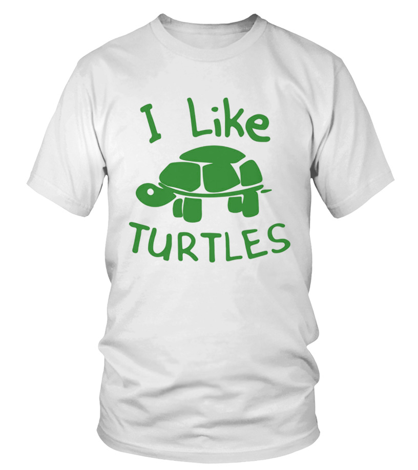 451d837b6 I Like Turtles T Shirt - T-shirt | Teezily