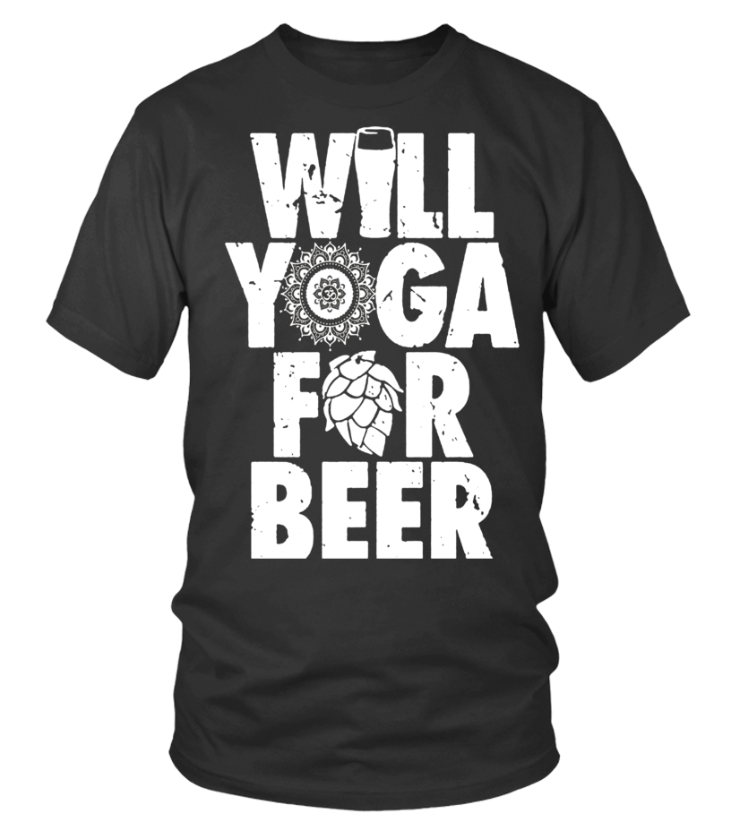 Will Yoga For Beer Funny Yoga Quote T Shirt - Limited ...