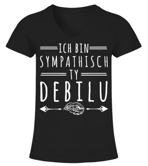 S Polen Bin Sympathisch ty Debilu T-Shirt | Teezily