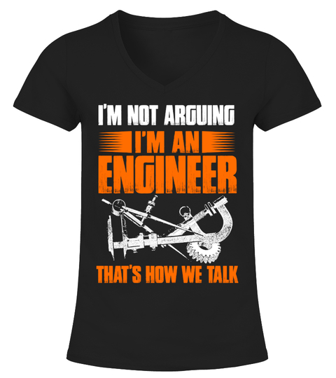 Engineer 'I'm not arguing' T-shirt t-paita | Teezily