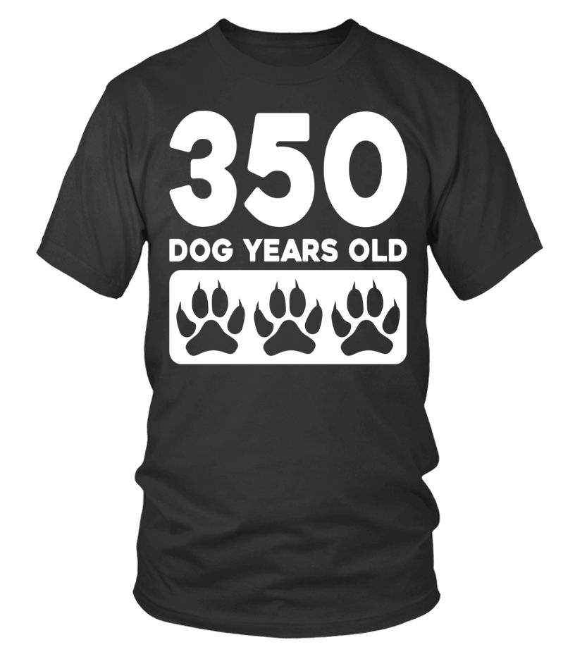 350 Dog Years Old
