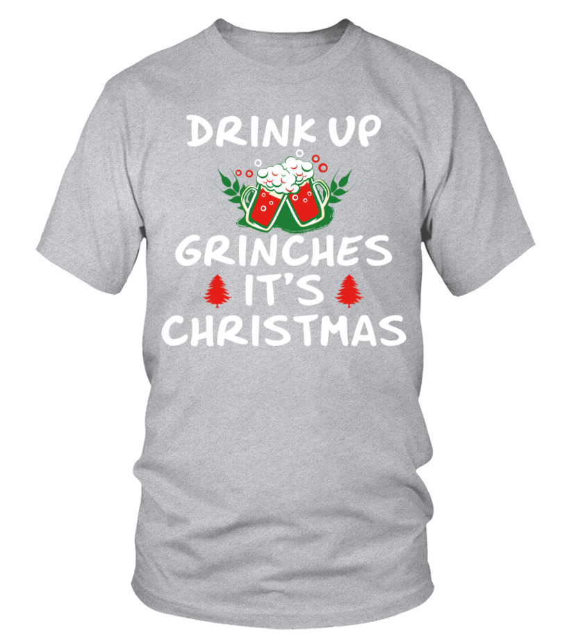 tee Drink UP Grinches Funny Christmas Drinking Unisex Sweatshirt