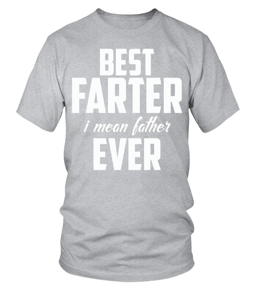 ed58fb7b0 Funny Father's Day Gift For Dads World's Best Farter I Mean Father T-Shirt  Artboard