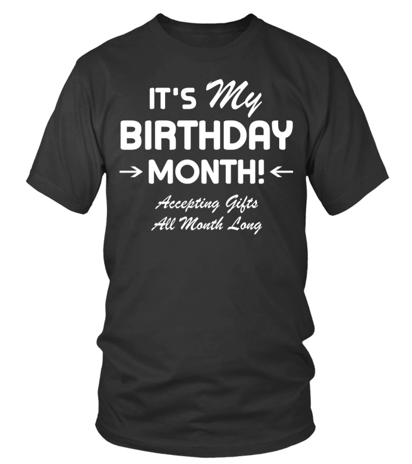 Its My Birthday Month Accepting All T Shirt