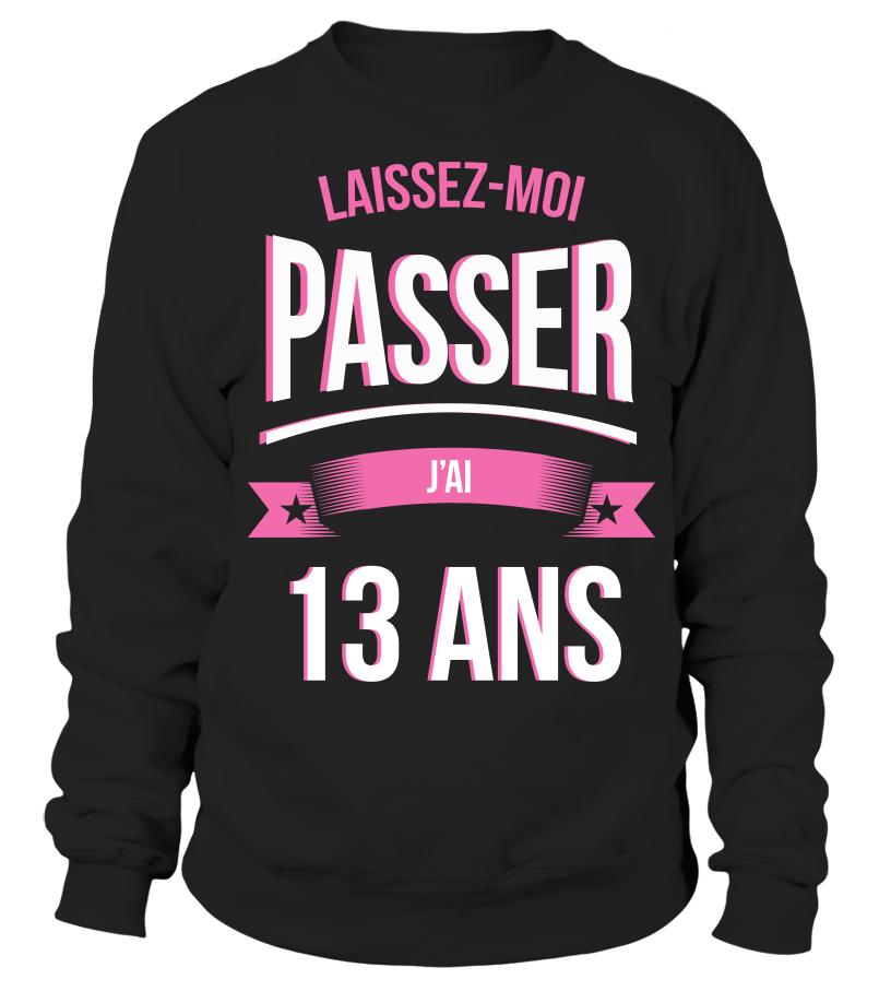 Idee Cadeau 13 Ans Fille.T Shirt Laissez Moi Passer 13 Ans Cadeau Noel Anniversaire