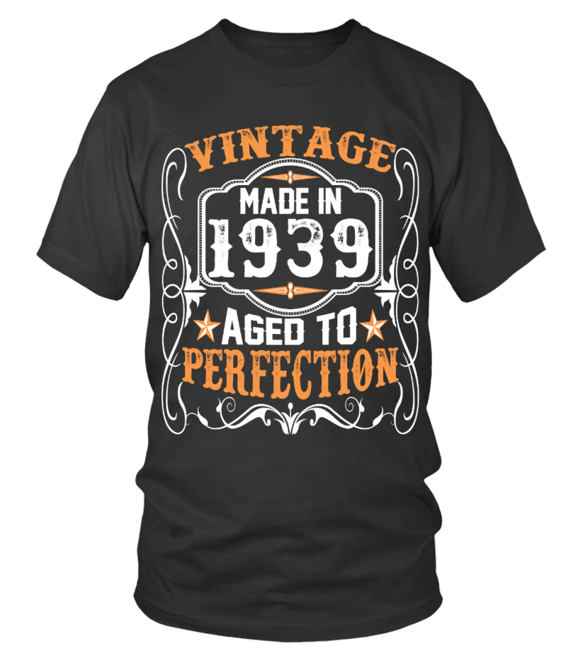 04d808afd Vintage Made In 1939 Aged To Perfection - T-shirt | Teezily