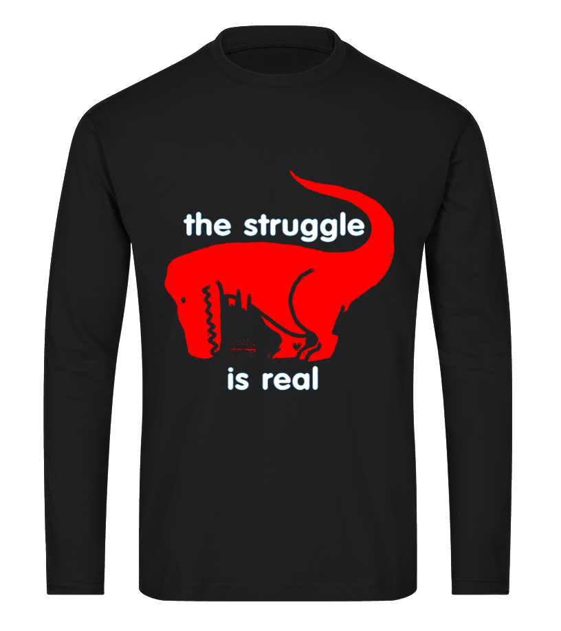 c1df82ec5 T Rex The Struggle Is Real - Funny T Rex - T Rex - T-shirt | Teezily