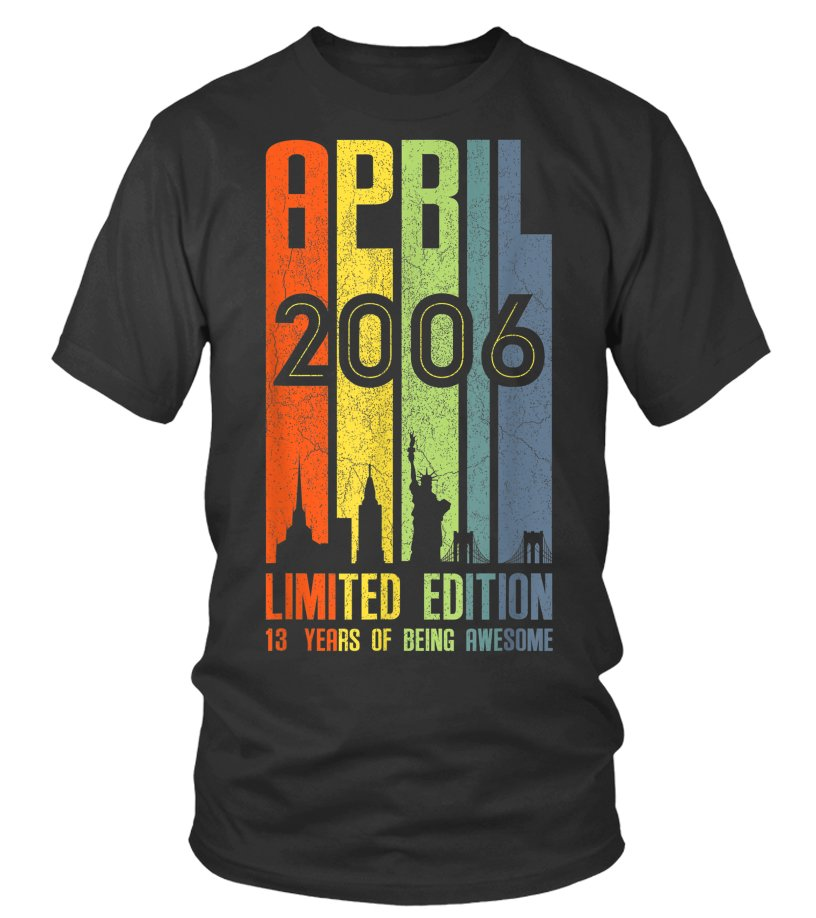 April 2006 T Shirt 13 Year Old Birthday Gift