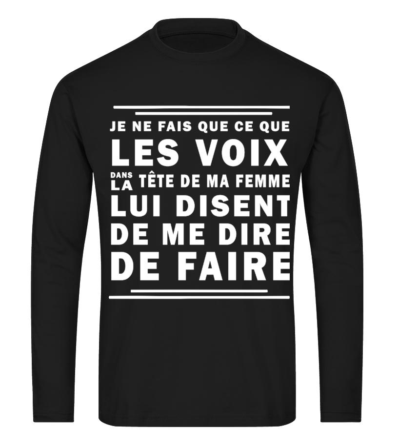 """Homme Nouveauté /""""je fais ce que les voix dans ma femme tête de me dire de faire/"""" T-Shirt"""