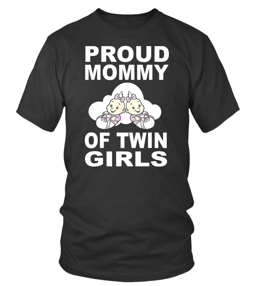 Proud Mommy Of Twin Girls
