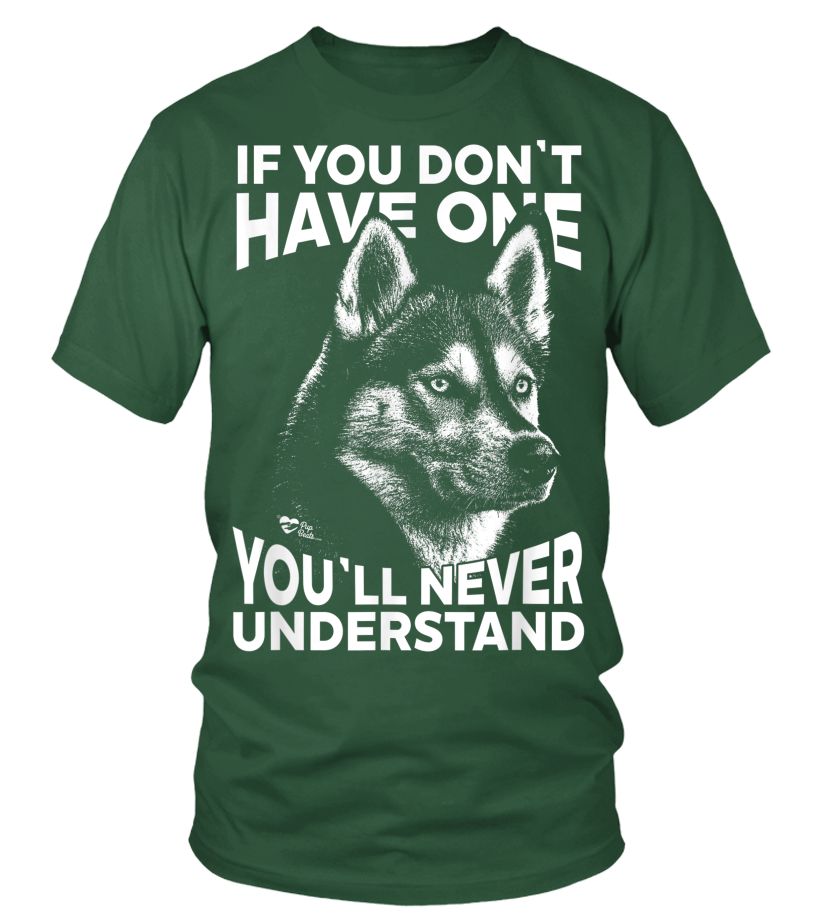 ad1659dc Siberian Husky T-Shirt If you don't have one funny tee - T-shirt ...