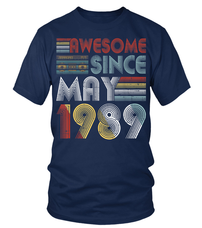 May 1989 Tshirt 30 Year Old 30th Birthday Gift For Men Women