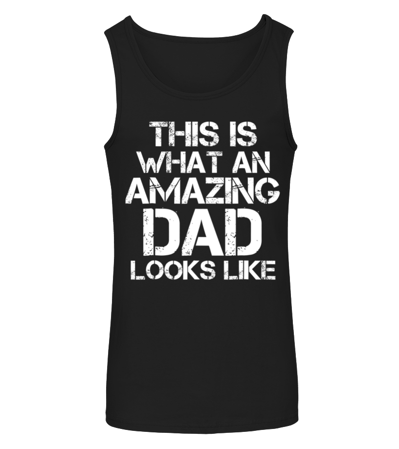 This is What an Amazing Dad Looks Like Black Tank Top.