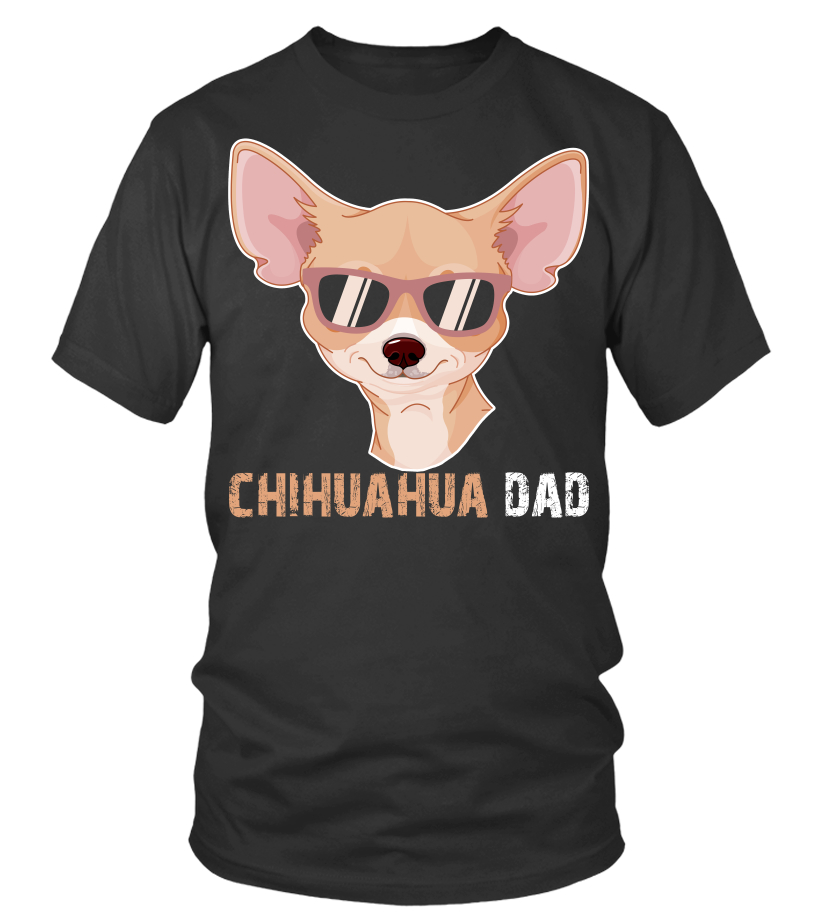 698456e9 Chihuahua Dad Shirt for Dog Lovers Cool Fathers Day Gifts Idea - T-shirt