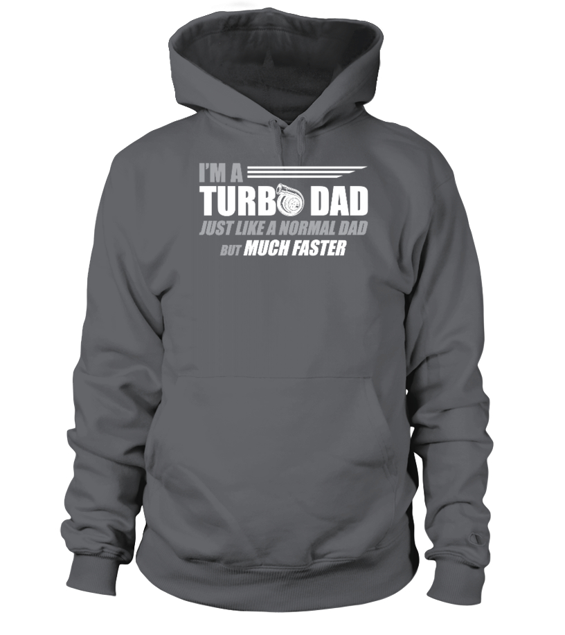 I'm A Turbo Dad Just Like A Normal Dad But Much Faster