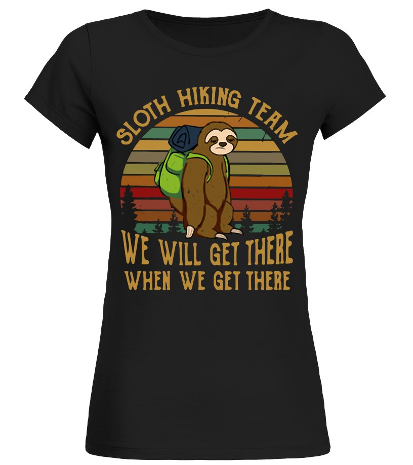 Sloth Hiking Team We Will Get There When We Get There Short-Sleeves T Shirts