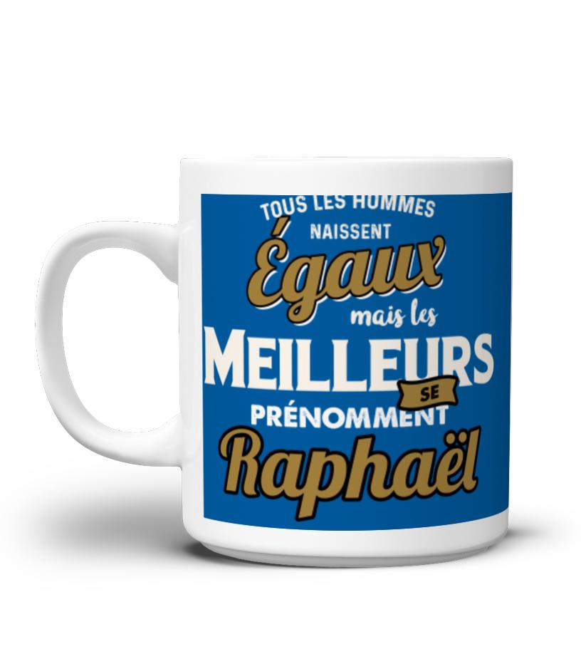 Mug Tous Les Hommes Naissent Egaux Mais Les Meilleurs Sont Raphael Cadeau Noel Anniversaire Humour Drole Homme Cadeaux Teezily