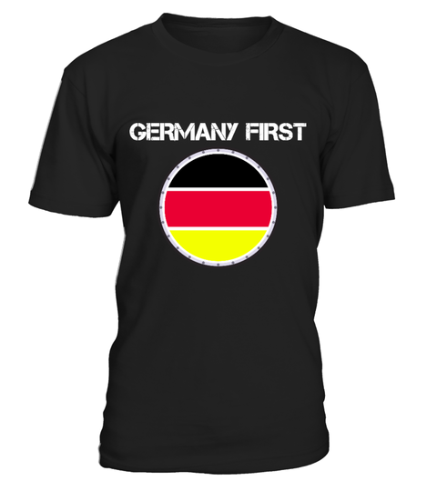 Germany First Shirt T-shirt | Teezily
