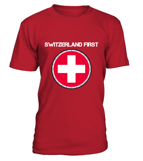 Switzerland First T-shirt | Teezily