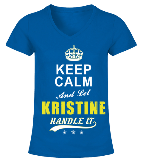 Kristine Keep Calm And Let Handle It T-shirt | Teezily