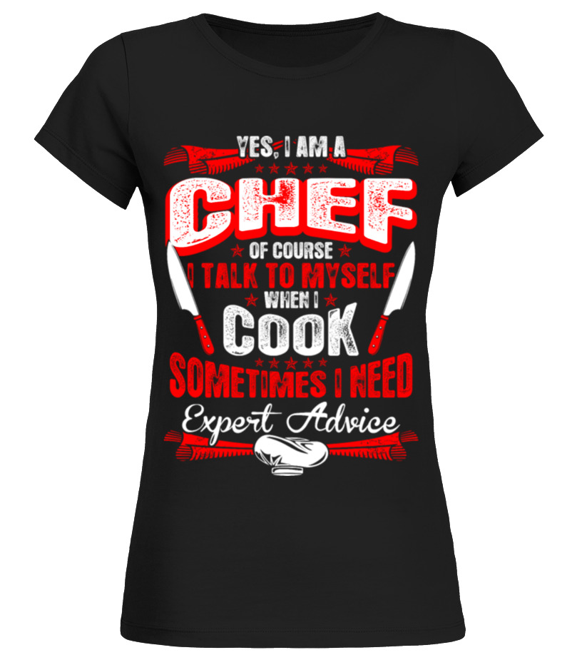 A Chef Talk Myself Expert Advice T Shirt Birthday Gift