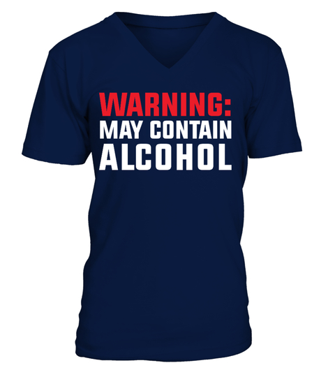 WARNING MAY CONTAIN ALCOHOL T SHIRT T-shirt | Teezily