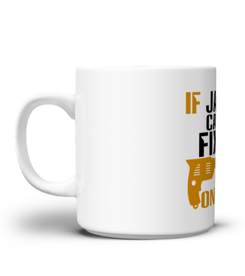 Taza If Jasper Can't Fix It, No One Can Mug | Teezily
