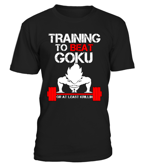 Training To Beat Goku T-shirt | Teezily