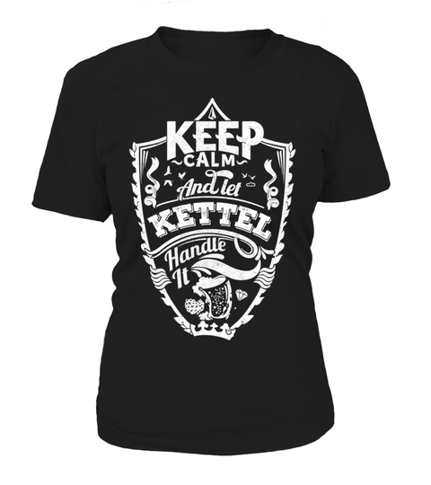 KETTEL Keep Calm And Let  Handle It T-shirt | Teezily