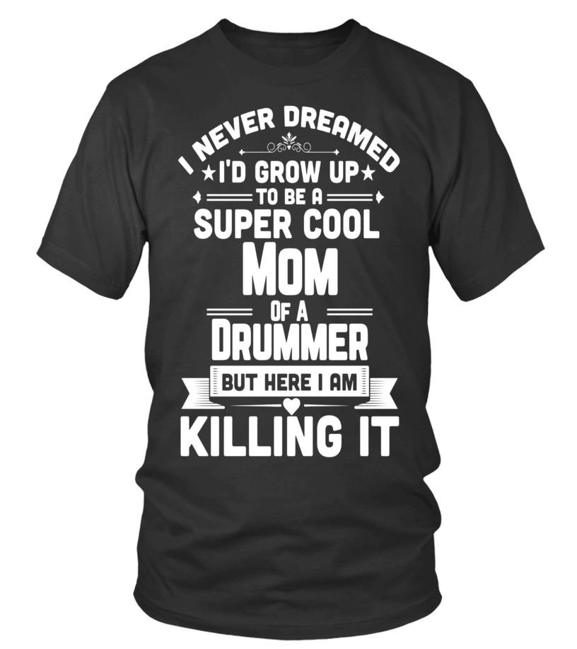 5150fab827 Super Cool Mom Of A Drummer Marching Band T-Shirt - T-shirt | Teezily