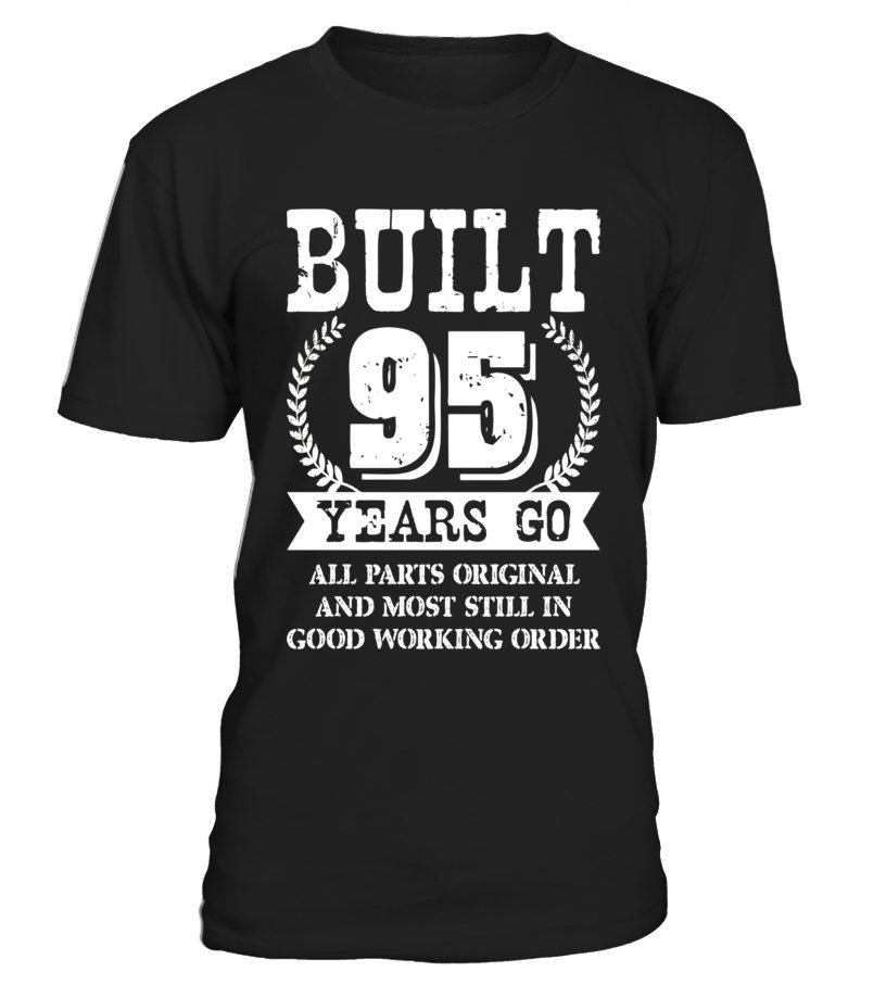 Funny 95th Birthday Shirt B Day Gift Saying Age 95 Year Go