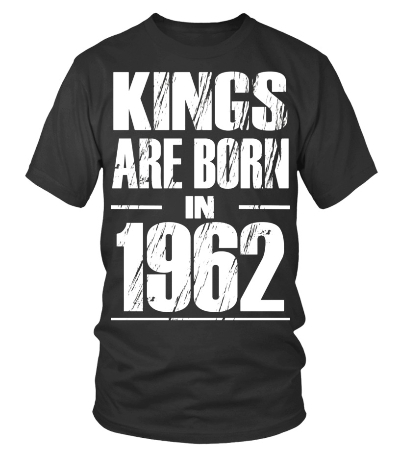 Mens Funny Kings Are Born In 1962 Shirt 55th Birthday Gifts Tee