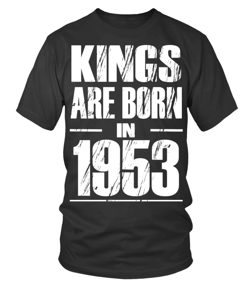 Mens Funny Kings Are Born In 1953 Shirt 64th Birthday Gifts Tee
