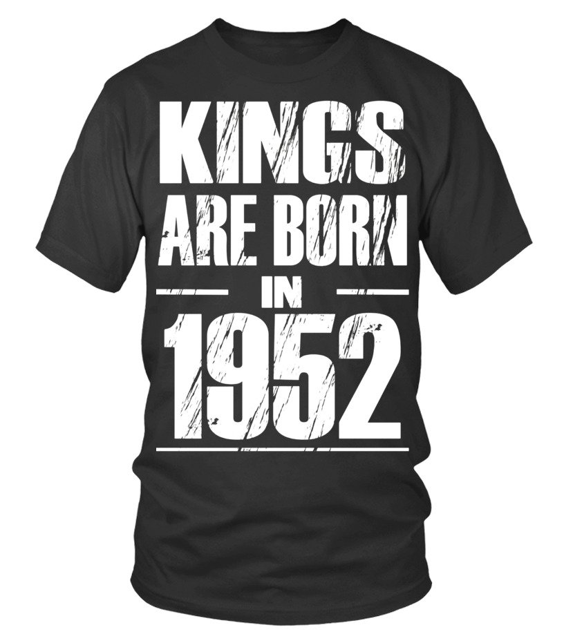 Mens Funny Kings Are Born In 1952 Shirt 65th Birthday Gifts Tee