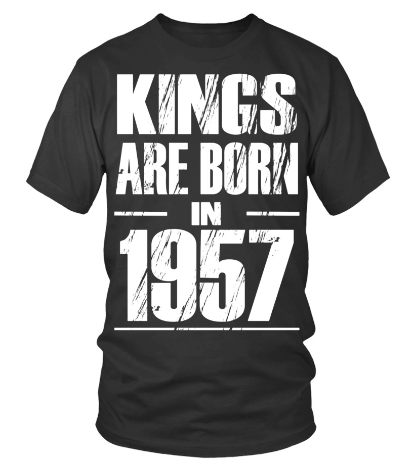 f76163f813 Mens Funny Kings Are Born In 1957 shirt 60th Birthday Gifts Tee - T-shirt