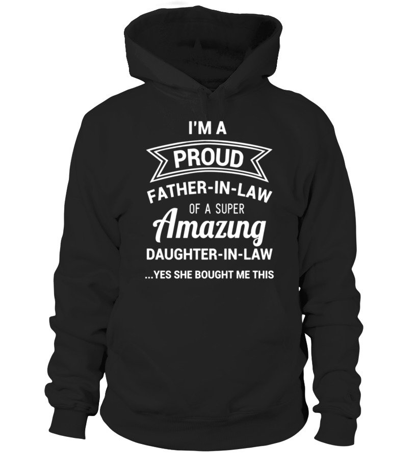 Funny Proud Father In Law Shirt Dad Fathers Day Gift Ideas T Shirt Teezily