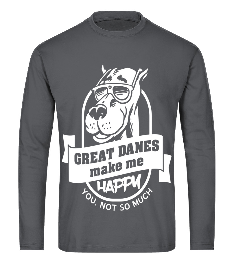 0564f4fe Great Danes Make Me Happy You Not So Much Dog Lover T-Shirt - T ...